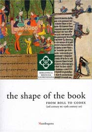 Franca Arduini (επιμ.), The Shape of the Book: From Roll to Codex, 2008