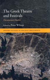 Peter Wilson (επιμ.), The Greek Theatre and Festivals. Documentary Studies, 2007