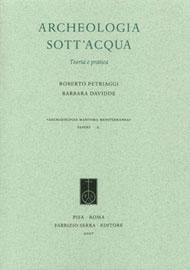 Roberto Petriaggi, Barbara Davidde, Archeologia Sott'Acqua, 2007