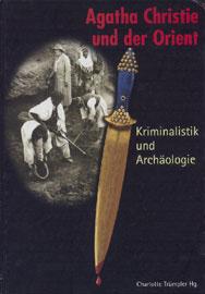 Το εξώφυλλο του καταλόγου της έκθεσης Agatha Christie und der Orient, Kriminalistik und Archäologie (1999-2002).
