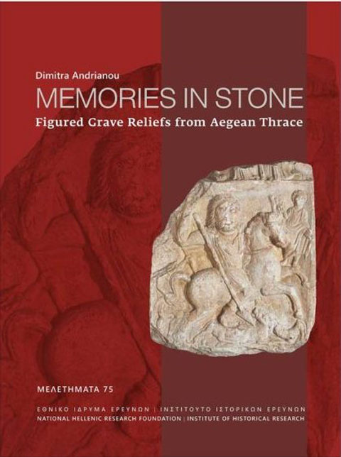 Dimitra Andrianou, «Memories in Stone. Figured Grave Reliefs from Aegean Thrace». Το εξώφυλλο της έκδοσης.